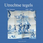 Summary book Utrecht tiles 1600 -1900 click here